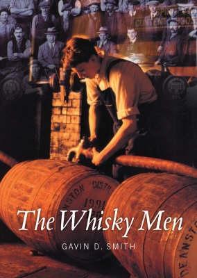 The Whisky Men - Smith, Gavin D.