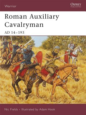 Roman Auxiliary Cavalryman: Ad 14-193 - Fields, Nic, Dr.