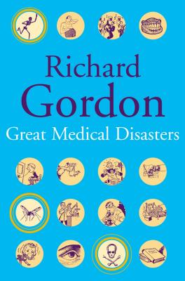Great Medical Disasters - Gordon, Richard
