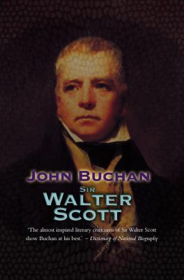 Sir Walter Scott - Buchan, John