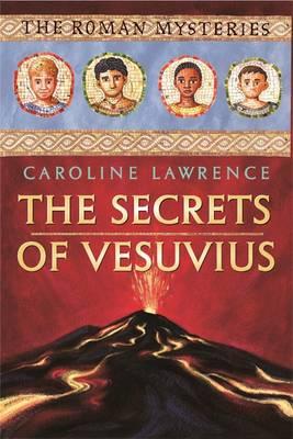 The Secrets of Vesuvius - Lawrence, Caroline