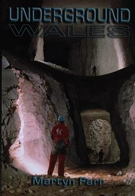 Underground Wales - Farr, Martyn