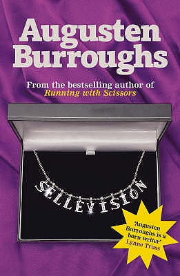 Sellevision: A Novel - Burroughs, Augusten