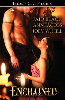 Enchained - Jacobs, Ann, and Hill, Joey, and Black, Jaid