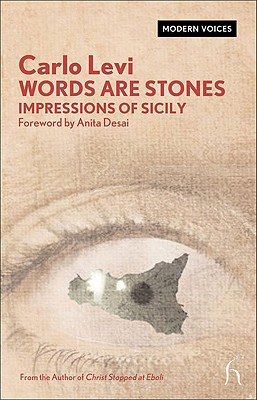 Words Are Stones: Impressions of Sicily - Levi, Carlo, Professor, and Shugaar, Antony, Professor (Translated by), and Desai, Anita (Foreword by)