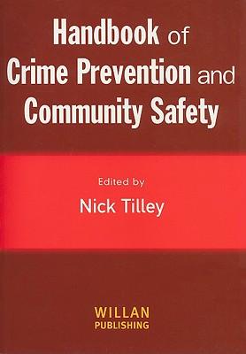 Handbook of Crime Prevention and Community Safety - Tilley, Nick, Professor (Editor)