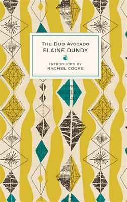 The Dud Avocado - Dundy, Elaine, and Cooke, Rachel (Introduction by)