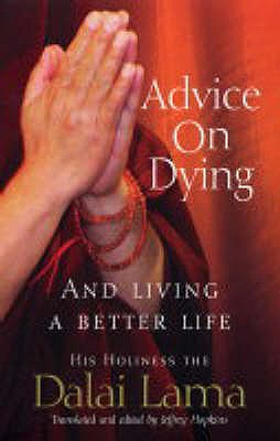Advice on Dying: And Living Well by Taming the Mind - Dalai Lama XIV, and Hopkins, Jeffrey (Translated by)