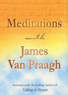 Meditations with James Van Praagh - Van Praagh, James