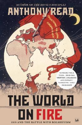 The World on Fire: 1919 and the Battle with Bolshevism - Read, Anthony