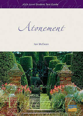 """AS/A-level English Literature: """"Atonement"""" - McEwan, Ian, and Swan, Robert (Editor), and Cox, Marian (General editor)"""