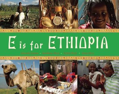 E is for Ethiopia - Gudeta, Ashenafi (Photographer), and Mulu, Ataklti (Photographer), and Abate, Betelhem (Photographer)