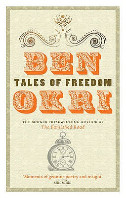 Tales of Freedom - Okri, Ben