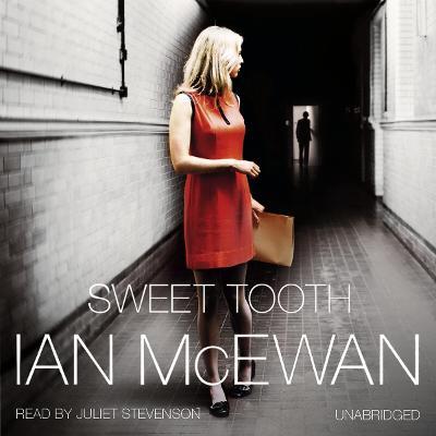 Sweet Tooth - McEwan, Ian, and Stevenson, Juliet (Read by)