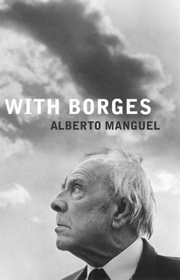 With Borges - Manguel, Alberto