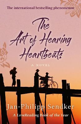 The Art of Hearing Heartbeats - Sendker, Jan-Phillip