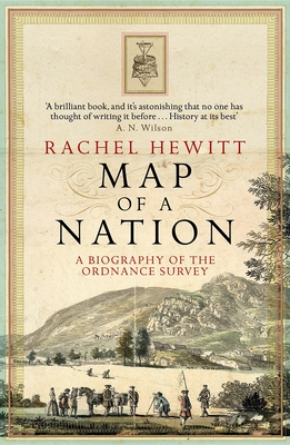 Map of a Nation: A Biography of the Ordnance Survey - Hewitt, Rachel
