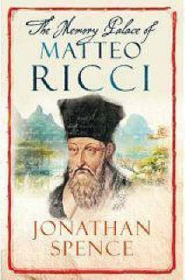 The Memory Palace of Matteo Ricci - Spence, Jonathan
