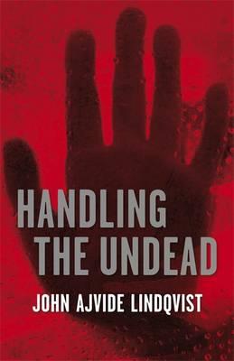 Handling the Undead - Lindqvist, John Ajvide