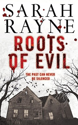 Roots of Evil - Rayne, Sarah