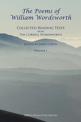 The Poems of William Wordsworth - Wordsworth, William, and Curtis, Jared (Editor)