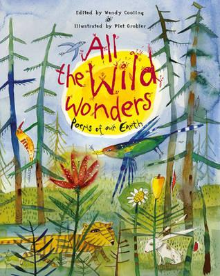 All the Wild Wonders: Poems of Our Earth - Cooling, Wendy