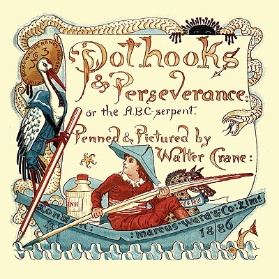 Pothooks and Perseverence or the ABC Serpent - Crane, Walter