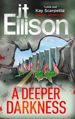A Deeper Darkness - Ellison, J. T.