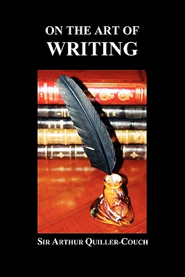 On the Art of Writing (Paperback) - Quiller-Couch, Arthur