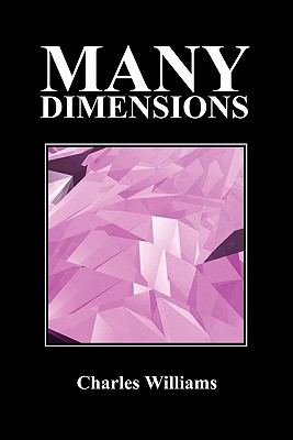 Many Dimensions (Paperback, New Ed.) - Williams, Charles, PhD