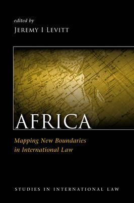 Africa: Mapping New Boundaries in International Law - Levitt, Jeremy I. (Editor)