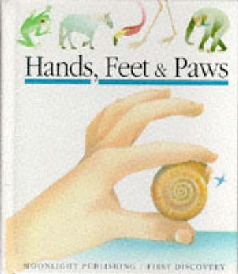 Hands, Feet and Paws - De Bourgoing, Pascale, and Jeuness, Gallimard