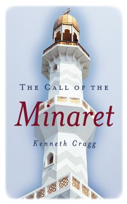 The Call of the Minaret - Cragg, Kenneth