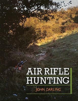 Air Rifle Hunting - Darling, J, and Darling, John
