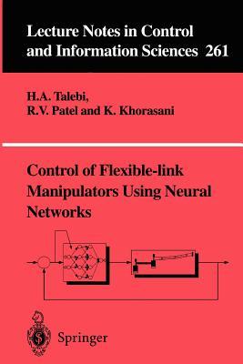 Control of Flexible-Link Manipulators Using Neural Networks - Talebi, H A, and Khorsani, K, and Patel, R V