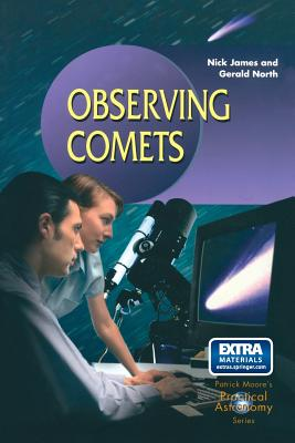 Observing Comets - Chivers, I D, and James, Nick, and North, Gerald, Professor
