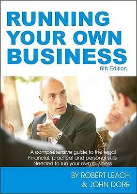 Running Your Own Business - Leach, Robert, and Dore, John
