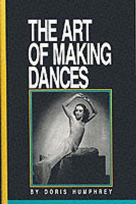 The Art of Making Dances - Humphrey, Doris