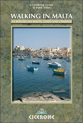 Walking in Malta: 33 Routes on Malta, Gozo and Comino - Dillon, Paddy