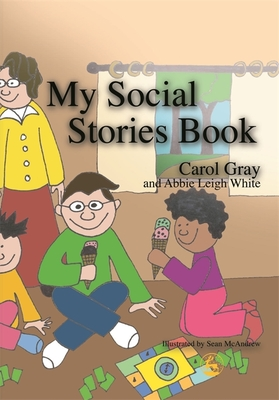 My Social Stories Book - Gray, Carol, and White, Abbie Leigh, and Gray, Carol (Editor)