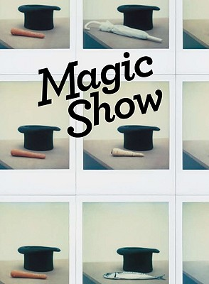 Magic Show - Allen, Jonathan, and O'Reilly, Sally, and During, Simon (Contributions by)