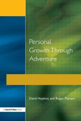 Personal Growth Thru Adventure - Hopkins, David, and Putnam, Roger, and Hopkins, &