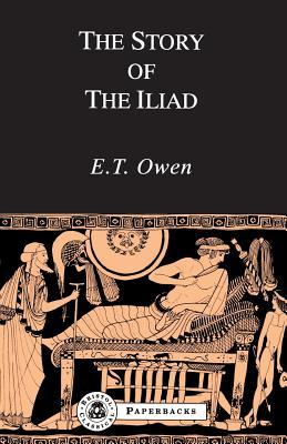 "The Story of the ""Iliad"" - Owen, E.T."