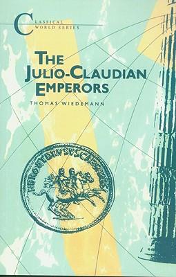 Julio Claudian Emperors: Ad 14-70 - Wiedemann, Thomas E J, Professor
