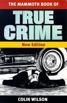 The Mammoth Book of True Crime - Wilson, Colin