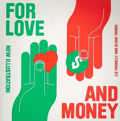 For Love and Money: New Illustration - Farrelly, Liz, and Triggs, Olivia