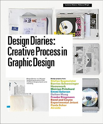 Design Diaries: Creative Process in Graphic Design - Roberts, Lucienne, and Wright, Rebecca