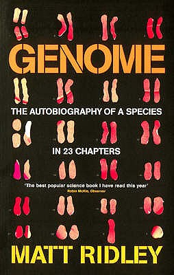 Genome: The Autobiography of a Species in 23 Chapters - Ridley, Matt