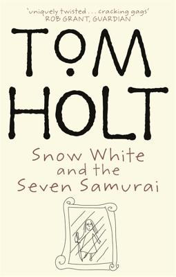 Snow White and the Seven Samurai - Holt, Tom