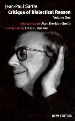 Critique of Dialectical Reason: Theory of Practical Ensembles - Sartre, Jean-Paul, and Ree, Jonathan (Editor), and Sheridan-Smith, Alan (Translated by)